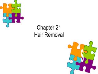 Chapter 21 Hair Removal