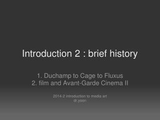 Introduction 2 : brief history