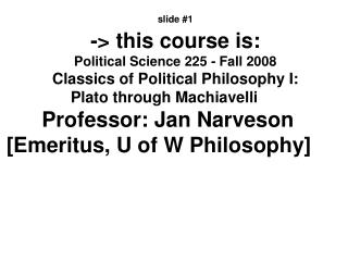 slide # 1 -> this course is: Political Science 225 - Fall 2008