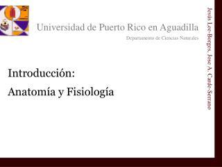 Introducción :  Anatomía y Fisiología