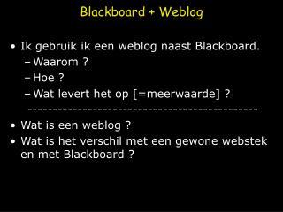 Blackboard + Weblog
