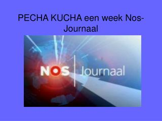 PECHA KUCHA een week Nos-Journaal