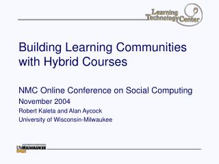 Building Learning Communities with Hybrid Courses