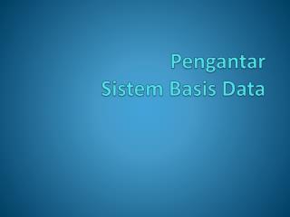 Pengantar  Sistem Basis Data