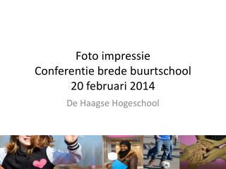 Foto impressie  Conferentie brede buurtschool  20 februari 2014