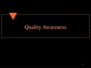 Quality Awareness