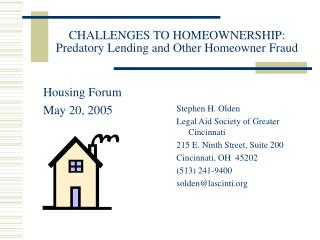 CHALLENGES TO HOMEOWNERSHIP: