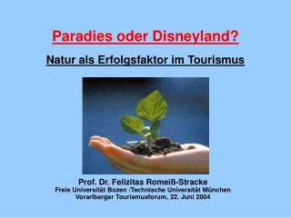 Paradies oder Disneyland? Natur als Erfolgsfaktor im Tourismus