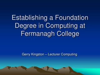 Establishing a Foundation Degree in Computing at Fermanagh College