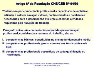 Almério Melquíades de Araújo - Coordenador de Ensino Técnico -  Centro Paula Souza - setembro/2004