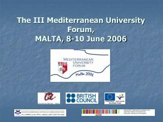 The III Mediterranean University Forum, MALTA, 8-10 June 2006