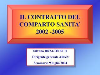 IL CONTRATTO DEL COMPARTO SANITA  2002 -2005