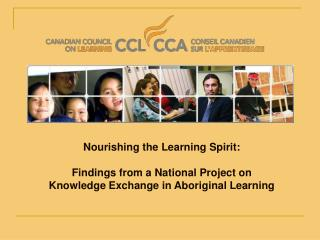 Nourishing the Learning Spirit:  Findings from a National Project on