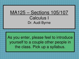 MA125 – Sections 105/107 Calculus I Dr. Audi Byrne