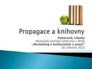 Propagace a knihovny