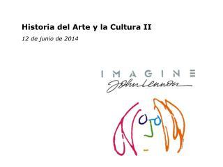 Historia del Arte y la Cultura II 12 de junio de 2014