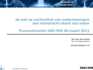 Eric Van den Broele Dep. Sr. Manager Research Graydon Belgium nv