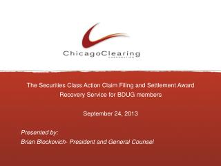 The Securities Class Action Claim Filing and Settlement Award Recovery Service for BDUG members