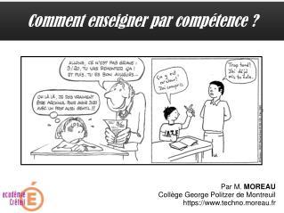 Par  M.  MOREAU Collège George Politzer de Montreuil https://techno.moreau.fr