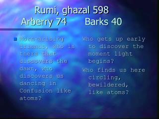 Rumi, ghazal 598 Arberry 74  Barks 40