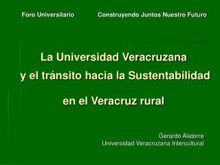 La Universidad Veracruzana  y el tránsito hacia la Sustentabilidad  en el Veracruz rural