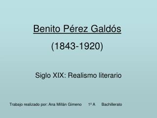 Benito Pérez Galdós  (1843-1920)