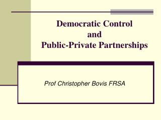 Democratic Control and Public-Private Partnerships