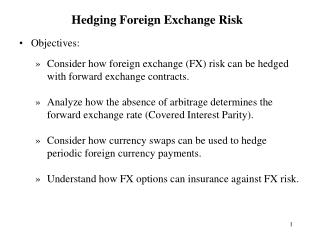 Objectives: Consider how foreign exchange (FX) risk can be hedged with forward exchange contracts.