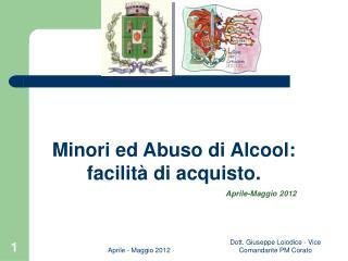 Minori ed Abuso di Alcool: facilità di acquisto. Aprile-Maggio 2012