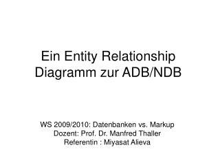 Ein Entity Relationship Diagramm zur ADB/NDB