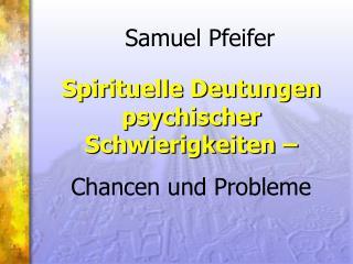 Spirituelle Deutungen psychischer Schwierigkeiten –