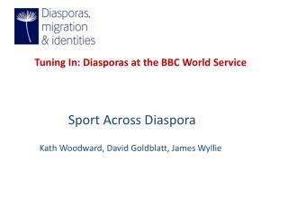 Tuning In: Diasporas at the BBC World Service Sport Across Diaspora