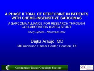 Dejka Araujo, MD MD Anderson Cancer Center, Houston, TX
