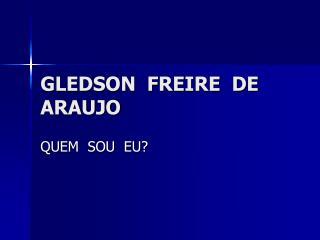 GLEDSON  FREIRE  DE  ARAUJO