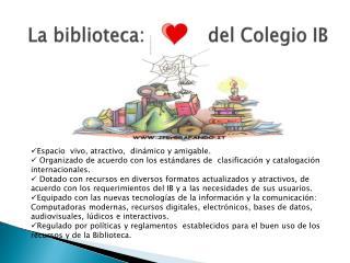 La biblioteca:           del Colegio IB