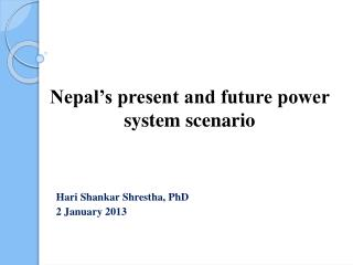Hari Shankar  Shrestha ,  PhD 2 January 2013