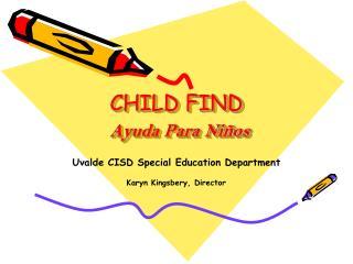 CHILD FIND Ayuda Para Ni�os