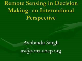 Remote Sensing in Decision Making- an International Perspective