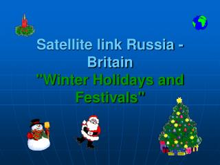 "Satellite link Russia - Britain  ""Winter Holidays and Festivals"""