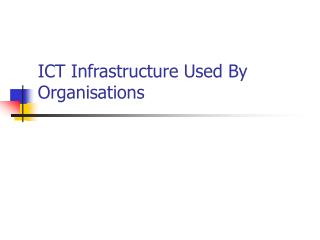 ICT Infrastructure Used By Organisations