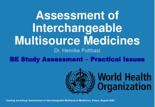 Assessment of Interchangeable Multisource Medicines BE Study Assessment  –  Practical Issues