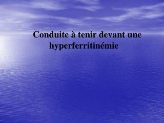 Conduite à tenir devant une hyperferritinémie