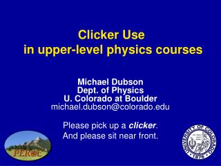 Clicker Use  in upper-level physics courses