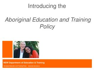 Introducing the  Aboriginal Education and Training Policy