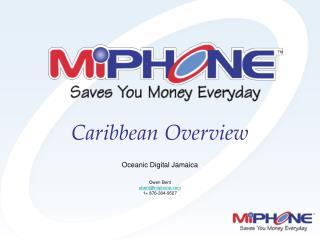 Oceanic Digital Jamaica Owen Bent obent@miphone 1+ 876-304-9527