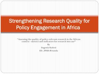 Strengthening Research Quality for Policy Engagement in Africa �