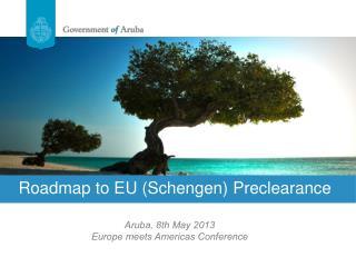 Roadmap to EU (Schengen) Preclearance