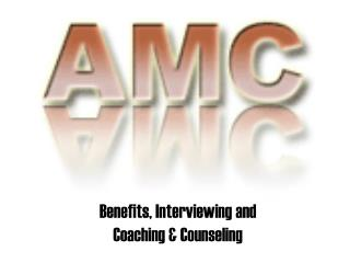 Benefits, Interviewing and Coaching & Counseling