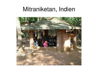 Mitraniketan, Indien