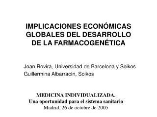 IMPLICACIONES ECONÓMICAS GLOBALES DEL DESARROLLO  DE LA FARMACOGENÉTICA